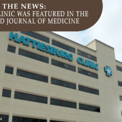 Hattiesburg Clinic Was Featured in the New England Journal of Medicine